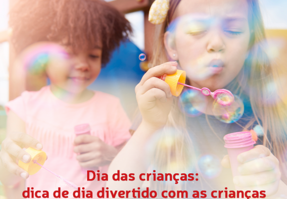 Dia das crianças: dica de dia divertido com as crianças